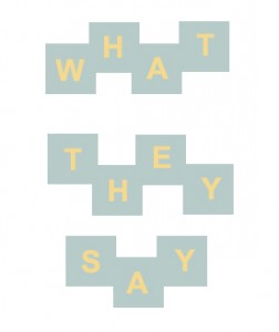 what they say